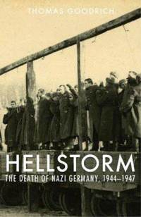 hellstorm-death-nazi-germany-1944-1947-thomas-goodrich-hardcover-cover-art